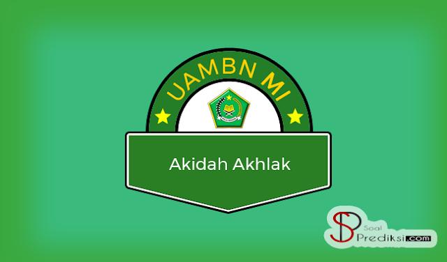 Latihan Soal dan Kunci Jawaban UAMBN Akidah Akhlak MI 2019 (+PDF)