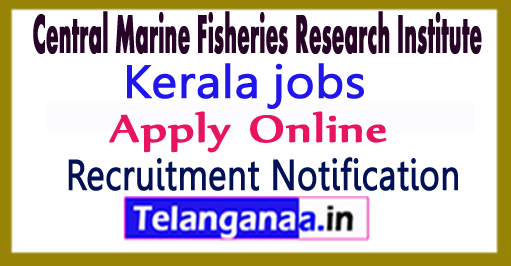 Central Marine Fisheries Research Institute CMFRI Recruitment Notification 2017 Apply