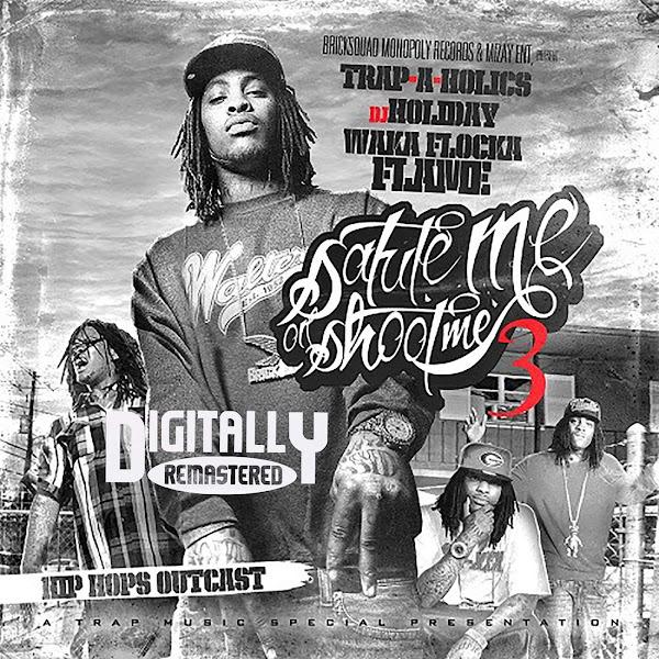 Waka Flocka Flame - Salute Me Or Shoot Me 3 (Hip Hop's Outcast) Cover