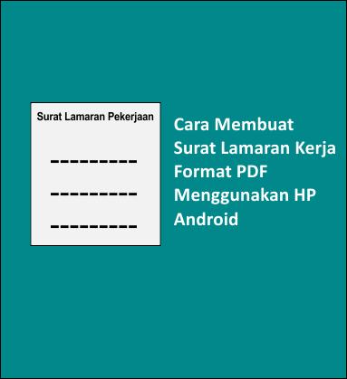 Cara Membuat Surat Lamaran Kerja Format Pdf Menggunakan HP Android
