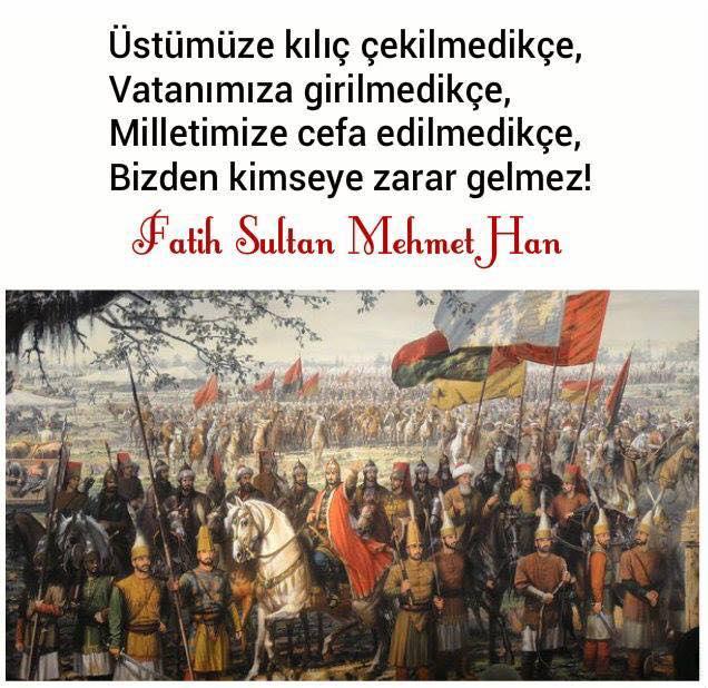 istanbul, islambol, Fatih, Fatih Sultan Mehmet Han, Osmanlı, ordu, fetih, büyük ordu, savaş meydanı, güzel sözler, özlü sözler, anlamlı sözler