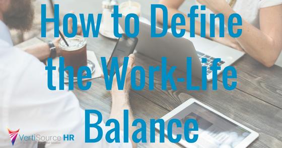 vertisource hr® blog how to define the work life balance