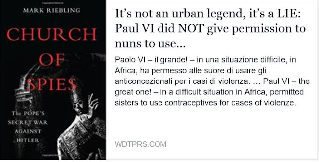 http://wdtprs.com/blog/2016/02/its-not-an-urban-legend-its-a-lie-paul-vi-did-not-give-permission-to-nuns-to-use-contraceptives/