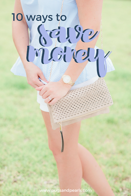 10 Easy Ways to SAVE MONEY // Pugs & Pearls Blog