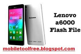 Lenovo A6000 Flash File Free download