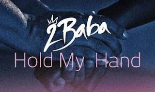 DOWNLOAD MP3: 2Baba – Hold My Hand 1