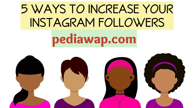 5 ways to Increase your Instagram Followers in 2018