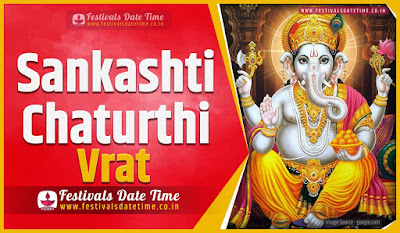 2020 Sankashti Chaturthi Vrat Date and Time, 2020 Sankashti Chaturthi Festival Schedule and Calendar
