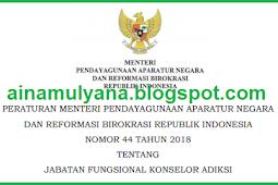 Permenpan RB No 44 [Tahun] 2018 (Tentang) Jabatan Fungsional KONSELOR ADIKSI