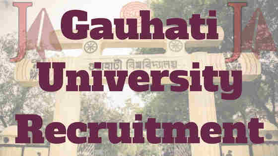 Gauhati University Recruitment 2018
