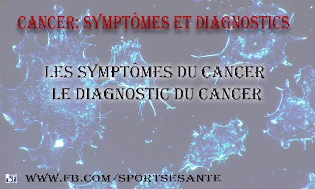 Cancer: Symptômes et diagnostics