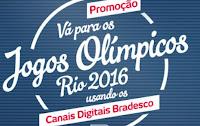 Promoção Jogos Olímpicos Rio 2016 com Canais Digitais Bradesco