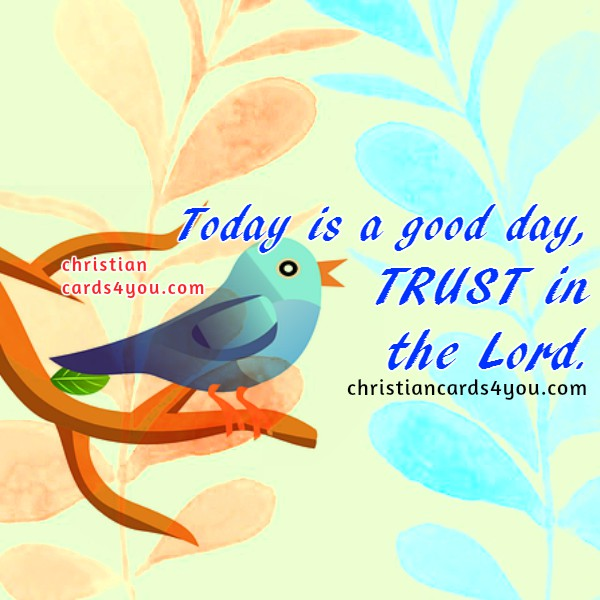 Good Morning Christian Quotes: This Is A Good Day, Christian Quotes