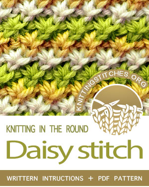 Circular Knitting -- Written instructions for Daisy Flower stitch in the round. #knit #knittingintheround  #CircularKnitting