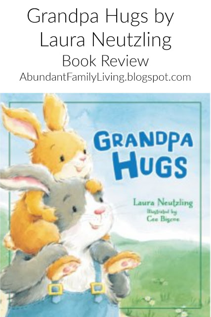 https://www.abundant-family-living.com/2017/06/grandpa-hugs-by-laura-neutzling-what.html#.W8uXF_ZRfIU