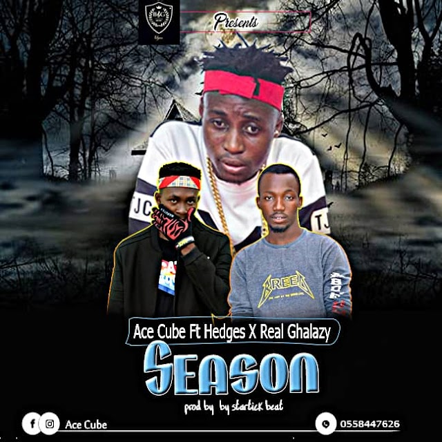 Ace Cube Ft. Real Ghalazy x Hedges – Season (Mixed By Startick)
