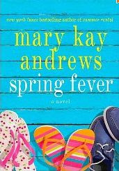 Spring Fever by Mary Kay Andrews (Summer Reading at Serenity Now)