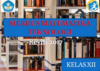 Silabus Matematika Teknologi Kelas XII Kurikulum 2013 Revisi 2018