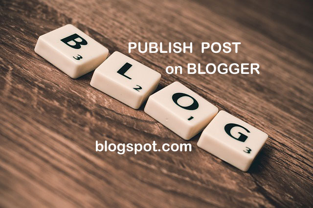 How to Publish a Post on Blogger
