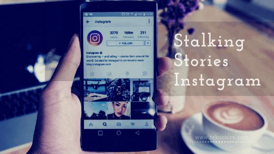 Cara Stalking Stories Instagram Tanpa Ketahuan