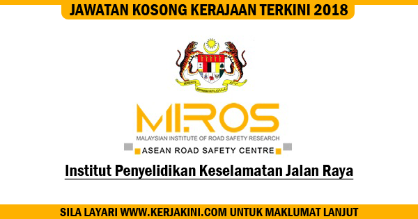 jawatan kosong 2018 institut penyelidikan keselamatan jalan raya