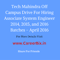 Tech Mahindra Off Campus Drive For Hiring Associate System Engineer 2014, 2015, and 2016 Batches- April 2016