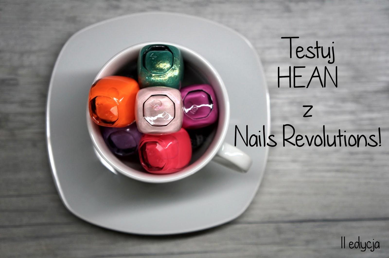 Testuj Hean z Nails Revolutions - jestem ambasadorką II edycji!
