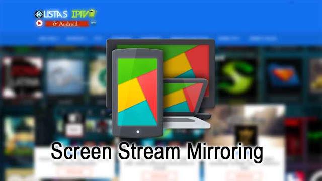Screen Stream Mirroring - Apk - Patched - Espelhe seu Smartphone para qualquer tela