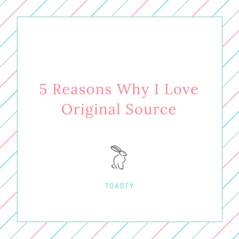 5 Reasons Why I Love Original Source
