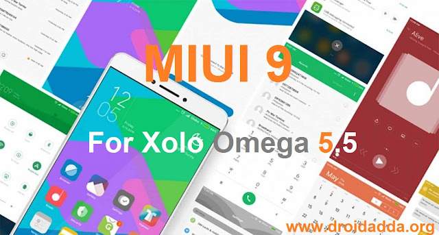 Miui 9 v7 10 12 For Xolo Omega 5 5 & MT6592 Devices