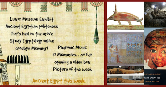 Ancient Egypt this week: Sing, study, explore, but be polite
