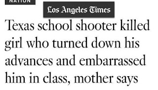 Texas school shooter killed girl who turned down his advances and embarrassed him in class, mother says (LA Times)
