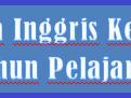 Soal UAS/PAS Bahasa Inggris Kelas X XI XII Semester Ganjil K13 Tahun Pelajaran 2018/2019