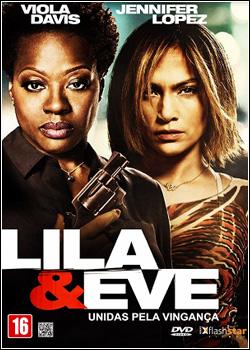 baixar capa Lila & Eve: Unidas Pela Vingança   Dual Áudio Dublado