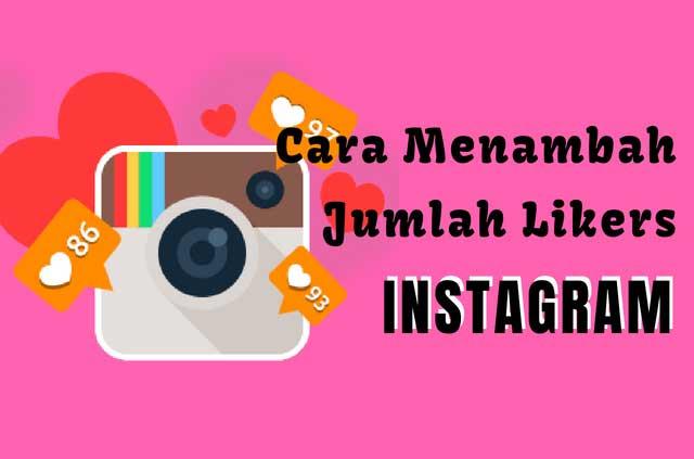 Cara Menambah Jumlah Likers Instagram dengan Cepat dan Gratis