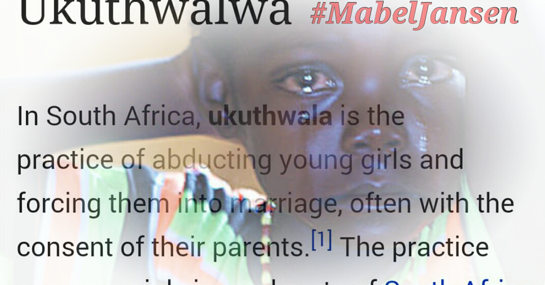 examing the cultural practice of ukuthwala The purpose of this article is to critically examine girl-child abduction in the name  of a cultural practice, ukuthwala, in the 21st century.