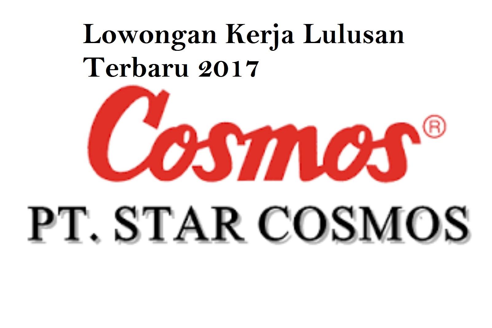 PT STAR COSMOS INDONESIA - Membuka Lowongan Kerja Bulan Agustus 2017
