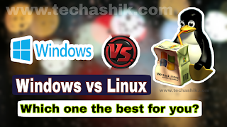Windows or Linux - Which one the best? My Personal Experience