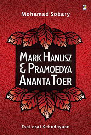 Mark Hanusz dan Pramoedya Ananta Toer PDF Penulis Mohamad Sobary
