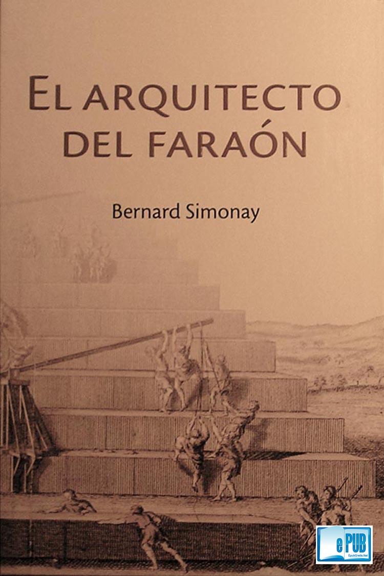 El arquitecto del faraón – Bernard Simonay