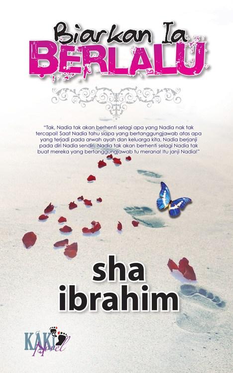 Baca Novel Online Biarkan Ia Berlalu Bab 1 - Bab 22 Karya Sha Ibrahim