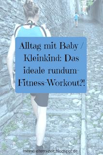 Alltag mit Baby / Kleinkind: Das ideale rundum-Workout?!