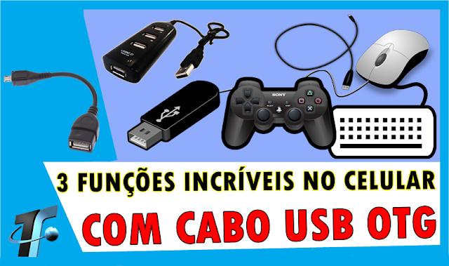 3 Funções Incríveis no celular com Cabo USB OTG