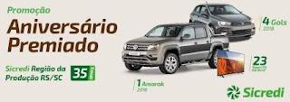 Promoção Sicredi 2018 Aniversário 35 Anos Região da Produção RS/SC