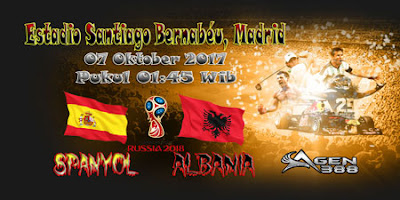 AGEN BOLA ONLINE TERBESAR - PREDIKSI SKOR KUALIFIKASI PIALA DUNIA EROPA SPANYOL VS ALBANIA 07 OKTOBER 2017