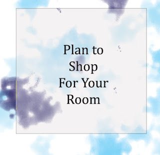 Planning to Shop for Your Room