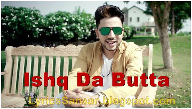Ishq Da Butta Lyrics : Nawaab Saab