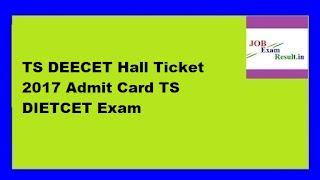 TS DEECET Hall Ticket 2017 Admit Card TS DIETCET Exam