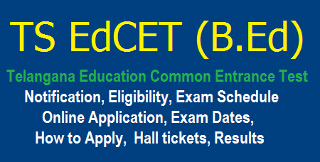 TS EDCET Exam 2018 @ edcet.tsche.ac.in, Telangana Education Common Entrance Test Notification, Eligibility, Exam Schedule, Online Application, Exam Dates Download.