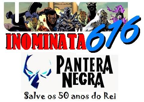 Inominata616 #114 - Pantera Negra: Salve os 50 anos do Rei
